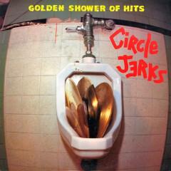 CIRCLE JERKS - Golden Shower of Hits