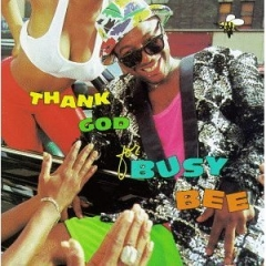 Thank God for BUSY BEE LP