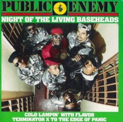 PUBLIC ENEMY Night of the Living Baseheads 12inch